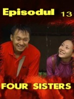Four Sisters episodul 13