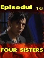 Four Sisters episodul 16