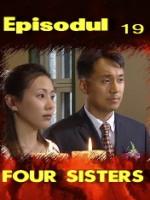 Four Sisters episodul 19