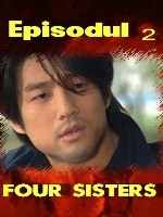 Four Sisters episodul 2