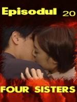 Four Sisters episodul 20
