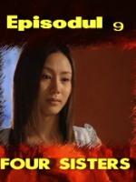 Four Sisters episodul 9
